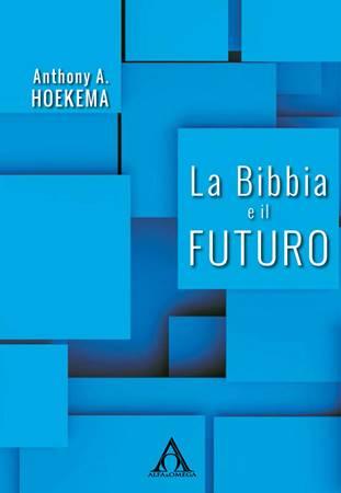 La Bibbia e il futuro (Brossura)
