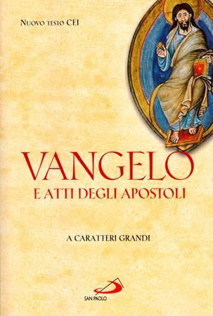 Vangelo e Atti degli Apostoli a caratteri grandi (Brossura)