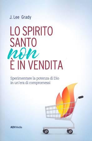 Lo Spirito Santo non è in vendita (Brossura)