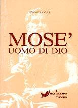 Mosè uomo di Dio (Brossura)