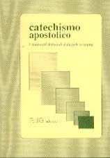 Catechismo apostolico - I contenuti dottrinali della fede cristiana. (Brossura)
