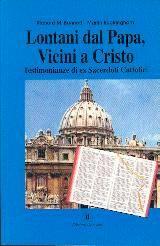 Lontani dal papa, vicino a Cristo