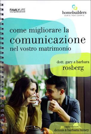 Come migliorare la comunicazione nel vostro matrimonio (Spirale)