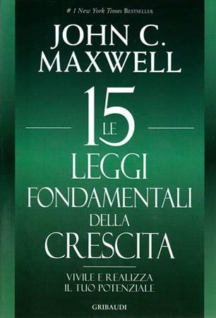 Le 15 leggi fondamentali della crescita (Brossura)