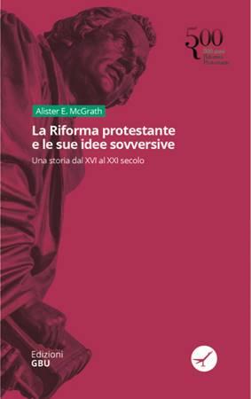 La Riforma protestante e le sue idee sovversive (Brossura)