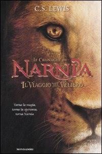Le Cronache di Narnia - Il viaggio del veliero (Brossura)