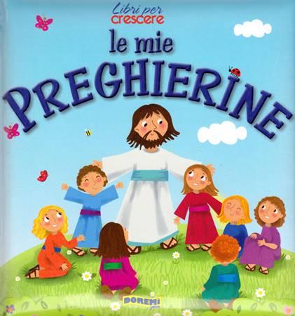 Le mie preghierine (Copertina Rigida Imbottita)