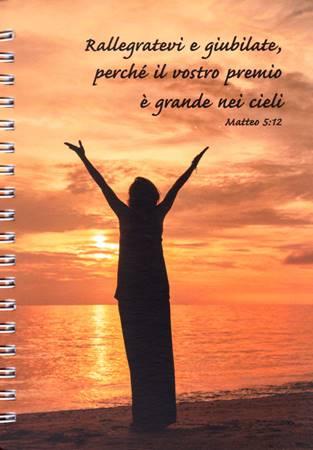 """Block notes per appunti """"Rallegratevi e giubilate, perché il vostro premio è grande nei cieli"""" - Matteo 5:12"""