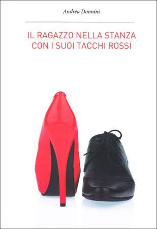 Il ragazzo nella stanza con i suoi tacchi rossi (Brossura)