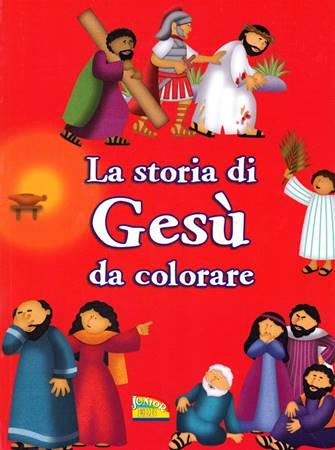 La storia di Gesù da colorare (Brossura)