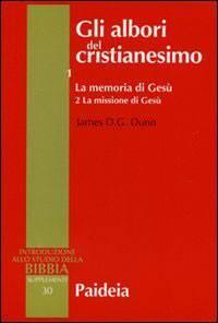 Gli albori del cristianesimo Vol. 1 - La memoria di Gesù. Tomo 2 (Brossura)