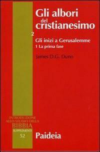 Gli albori del cristianesimo Vol. 2 - Gli inizi a Gerusalemme. Tomo 1 (Brossura)