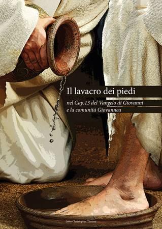 Il lavacro dei piedi nel cap.13 del Vangelo di Giovanni e la comunità Giovannea (Brossura)