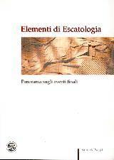 Elementi di escatologia - Panorama sugli eventi finali