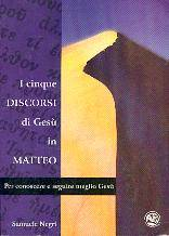 I cinque discorsi di Gesù in Matteo (Brossura)