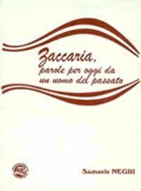Zaccaria, parole per oggi da un uomo del passato (Spillato)