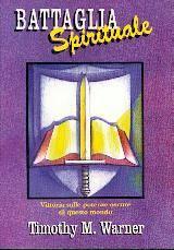 Battaglia spirituale - Vittoria sulle potenze oscure di questo mondo. (Brossura)