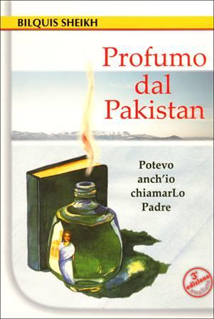 Profumo dal Pakistan - Potevo anch'io chiamarLo Padre (Brossura)