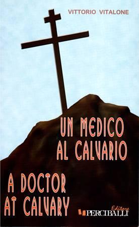 Un medico al Calvario - A doctor at Calvary (ed. bilingue italiano e inglese) (Brossura)