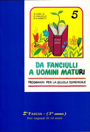 Da fanciulli a uomini maturi - vol. 5 Manuale Studente (Spillato)
