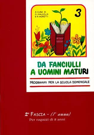 Da fanciulli a uomini maturi - vol. 3 Manuale Studente (Spillato)