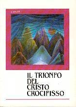 Il trionfo del Cristo crocifisso (Brossura)