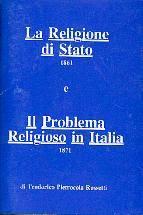 La religione di stato (1861) e Il Problema religioso in Italia (1871) (Brossura)
