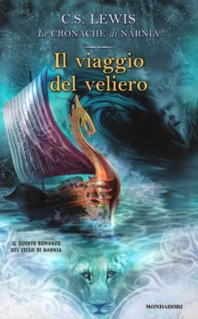 Il viaggio del veliero - Il quinto romanzo della serie Le Cronache di Narnia (Brossura)