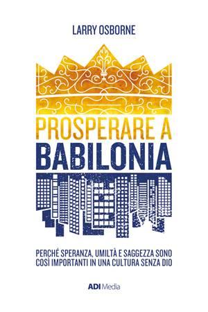 Prosperare a Babilonia (Brossura)