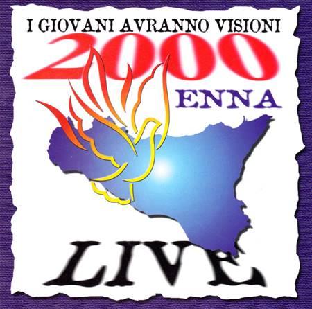 I giovani avranno visioni - Live Enna 2000