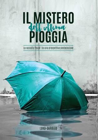 Il mistero dell'ultima pioggia (Brossura)