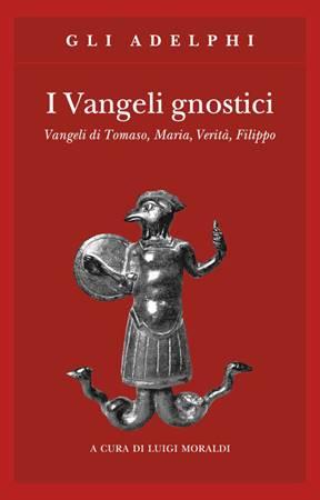 I vangeli gnostici (Brossura)