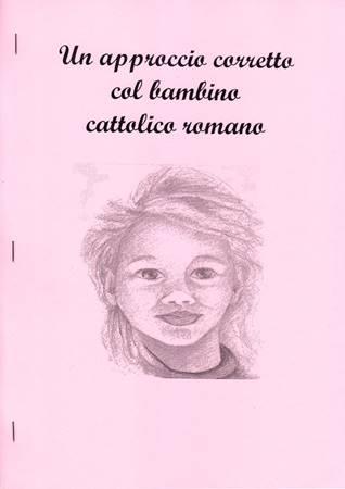 Un approccio corretto col bambino cattolico romano (Spillato)