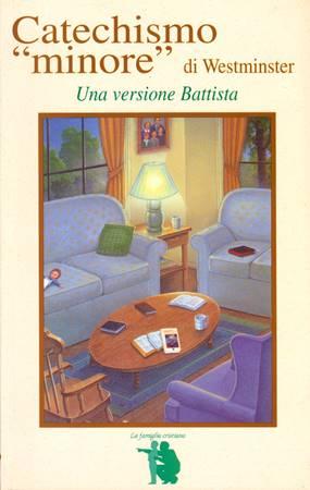 Catechismo minore di Westminster - Una versione Battista (Brossura)