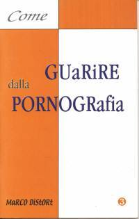 Come guarire dalla pornografia (Spillato)