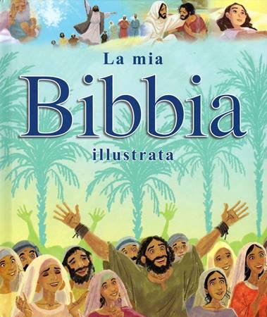 La mia Bibbia illustrata (Copertina rigida)