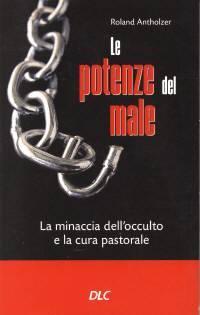 Le potenze del male - La minaccia dell'occulto e la cura pastorale (Brossura)