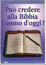 Può credere alla Bibbia l'uomo d'oggi? (Brossura)