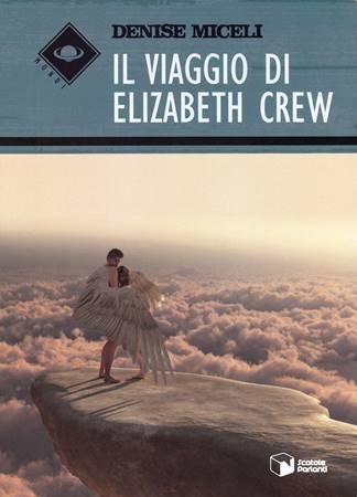 Il viaggio di Elizabeth Crew (Brossura)