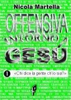 Offensiva intorno a Gesù - 2 volumi indivisibili (Brossura)