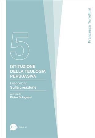 Istituzione della teologia persuasiva Vol. 5 (Brossura)