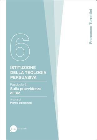 Istituzione della teologia persuasiva Vol. 6 (Brossura)
