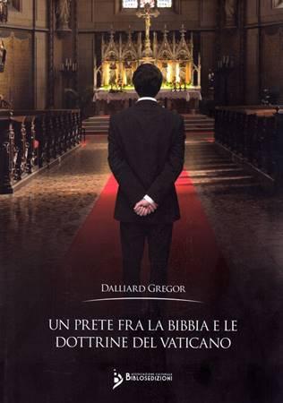 Un prete fra la Bibbia e le dottrine del Vaticano (Brossura)