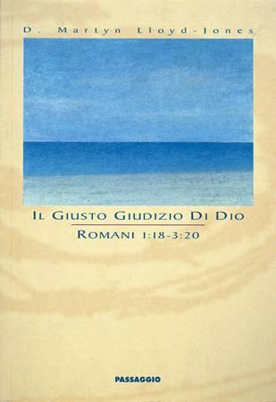 Il giusto giudizio di Dio - Romani 1:18 - 3:2 (Brossura)