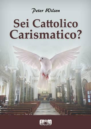 Sei Cattolico Carismatico?
