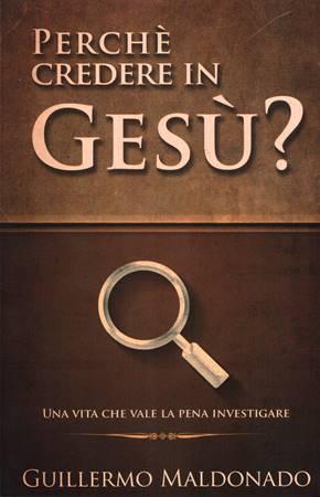 Perché credere in Gesù?