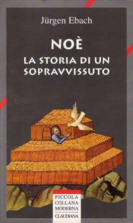 Noè - La storia di un sopravvissuto (Brossura)