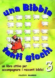 Una Bibbia tanti giochi - Vol. 3 (Brossura)