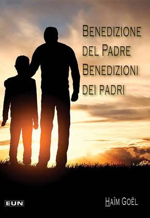 Benedizione del Padre. Benedizioni dei padri (Brossura)