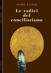 Le radici del conciliarismo (Brossura)